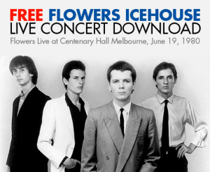 Icehouse: Free Flowers Concert Download!