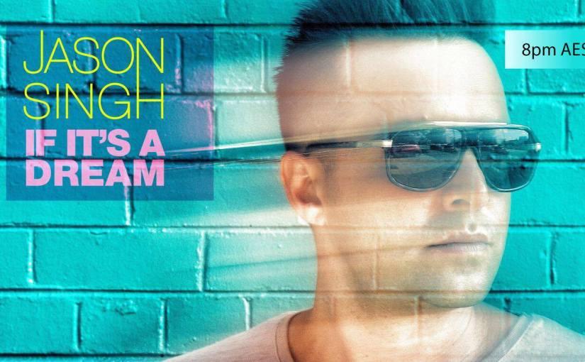 The Jason Singh Project. Single Three: IF IT'S ADREAM