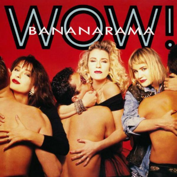 Bananarama+-+Wow!+(1987)