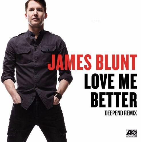 NEW MUSIC: James Blunt 'Love Me Better' (DeependRemix)