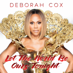 Deborah Cox - Let the World Be Ours Tonight Album Art 2